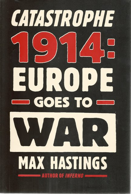 Front cover of Catastrophe 1914 by Max Hastings