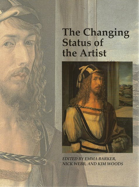 Front cover of The Changing Status of the Artist by Emma Barker etal