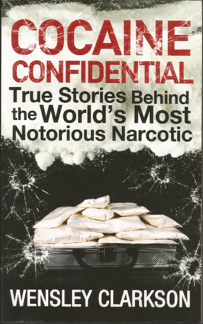 Front cover of Cocaine Confidential by Wensley Clarkson