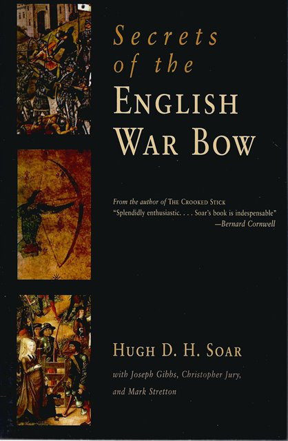 Front cover of Secrets of the English War Bow by Hugh D H Soar