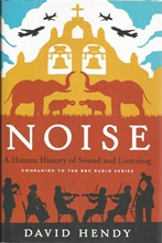 Front cover of Noise by David Hendy