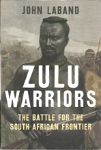 Front cover of Zulu Warriors by John Laband