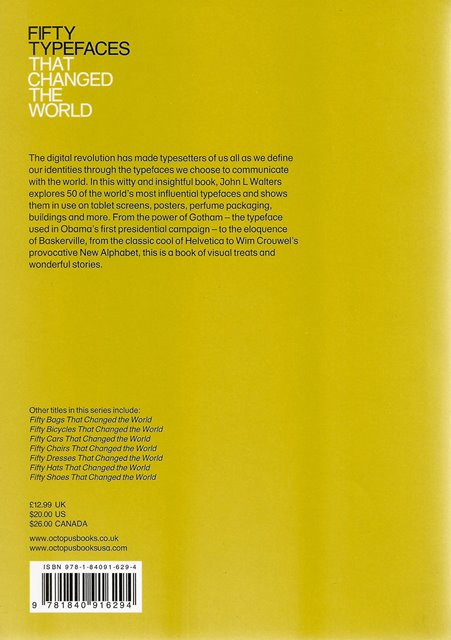 Back cover of Fifty Typefaces That Changed the World by John L Walters