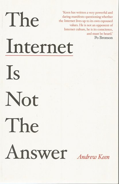 Front Cover of The Internet is not the Answer by Andrew Keen