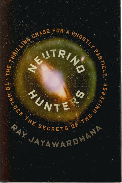 Front cover of Neutrino Hunters by Ray Jayawardhana