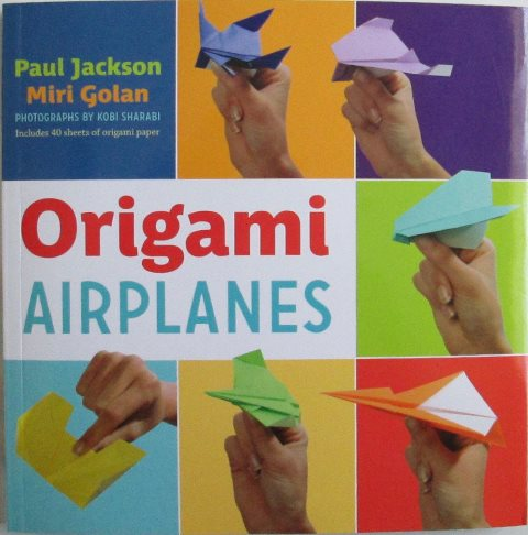 Front cover of Origami Airplanes by Paul Jackson and Miri Golan