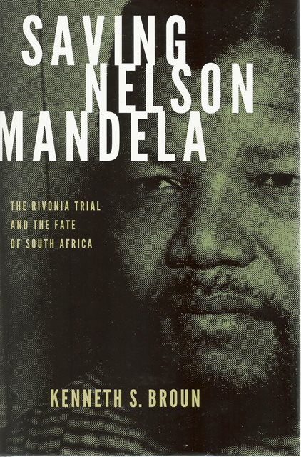 Front cover of Saving Nelson Mandela by Kenneth S Broun