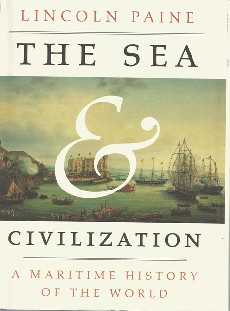Front cover of The Sea & Civilization by Lincoln Paine