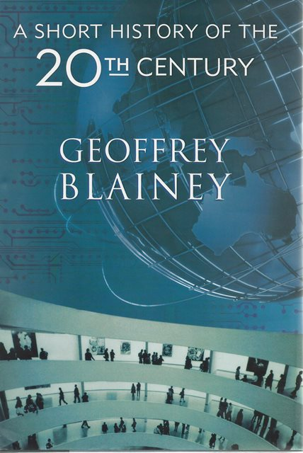 Front cover of A Short History of the 20th Century by Geoffrey Blainey