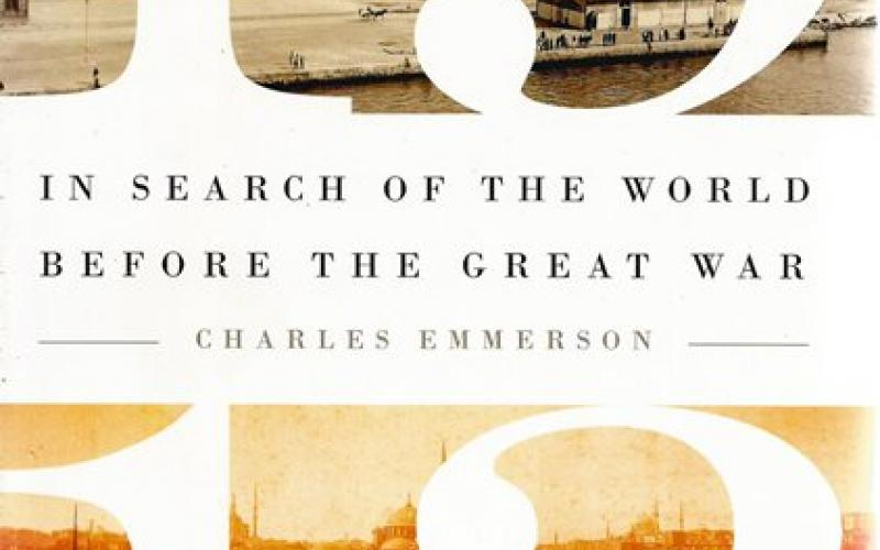 Front cover of 1913: In Search of the World Before the Great War by Charles Emmerson