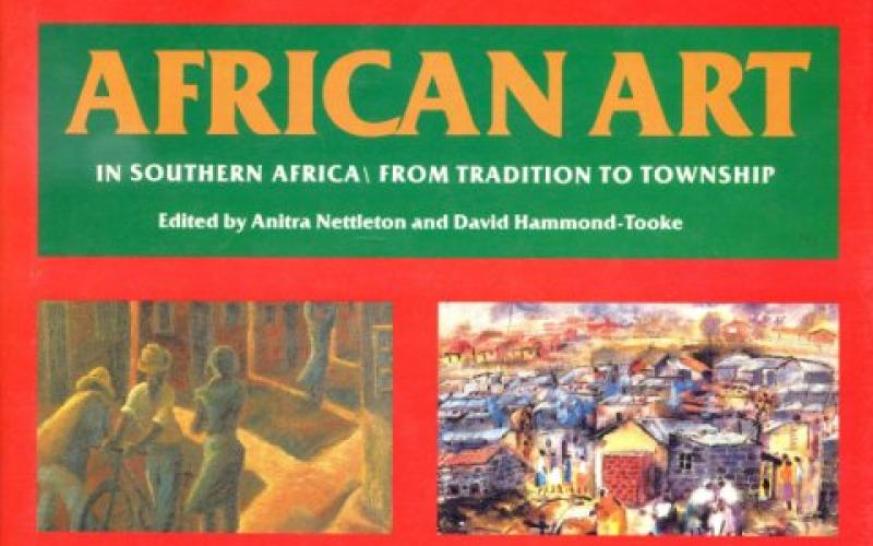Front Cover of African Art in Southern Africa edited by Anitra Nettleton & David Hammond-Tooke