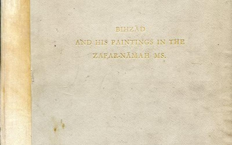 Front cover of Bihzad and His Paintings in the Zafar-Namah MS. by Thomas W. Arnold