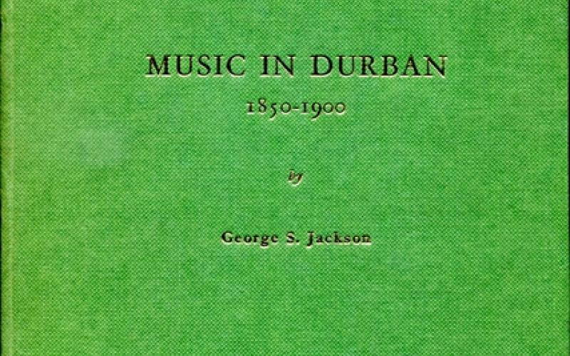 Front cover of Music in Durban (1850-1900) by George S. Jackson