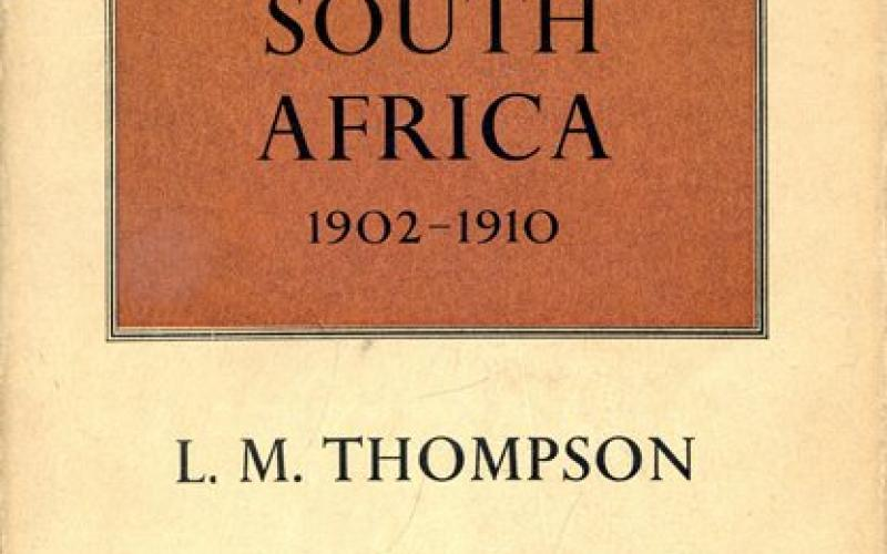 Front cover of The Unification of South Africa: 1902-1910 by L. M. Thompson