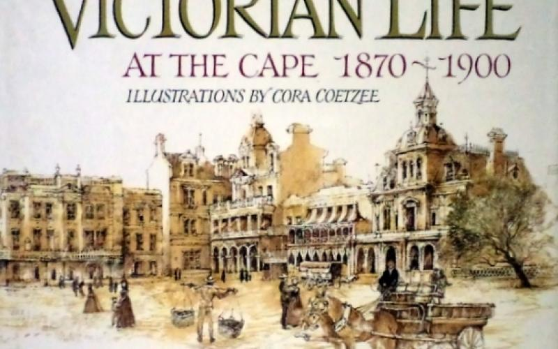Front cover of Victorian Life at the Cape, 1870-1900 by Catherine Knox