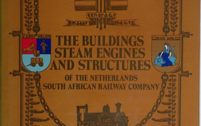 Front Cover of Nzasm 100 1887-1899 The Buildings Steam Engines and Structures of the Netherlands South African Railway Company by R C De Long, G M Van Der Waal and D H Heydenrych