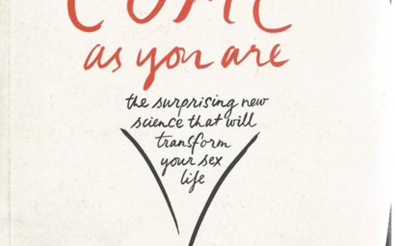 Front cover of Come as You Are by Emily Nagoski