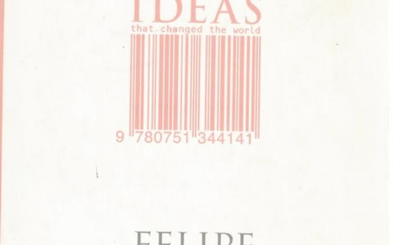 Front Cover of Ideas That Changed the World by Felipe Fernandez-Armesto