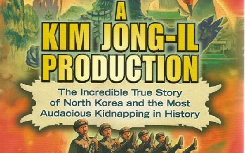 Front cover of A Kim Jong-Il Production by Paul Fischer