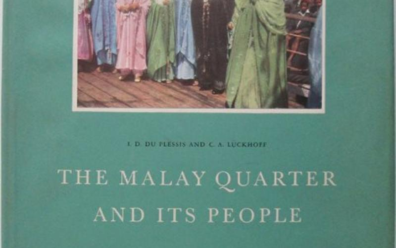 Front cover of The Malay Quarter and Its People by I D du Plessis and CA Luckhoff