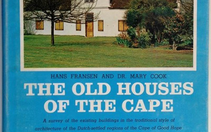 Front Cover of The Old Houses of the Cape by Hans Fransen and Mary Alexander Cook