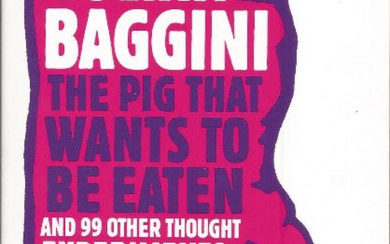 Front cover of The Pig That Wants to be Eaten by Julian Baggini