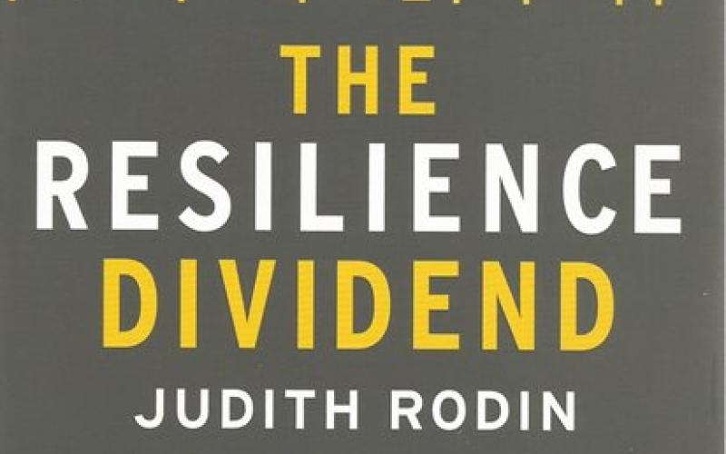 Front cover of The Resilience Dividend by Judith Rodin