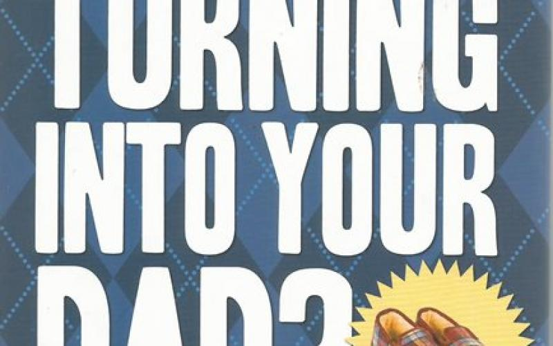 Front cover of Are You Turning into Your Dad? by Joseph Piercy