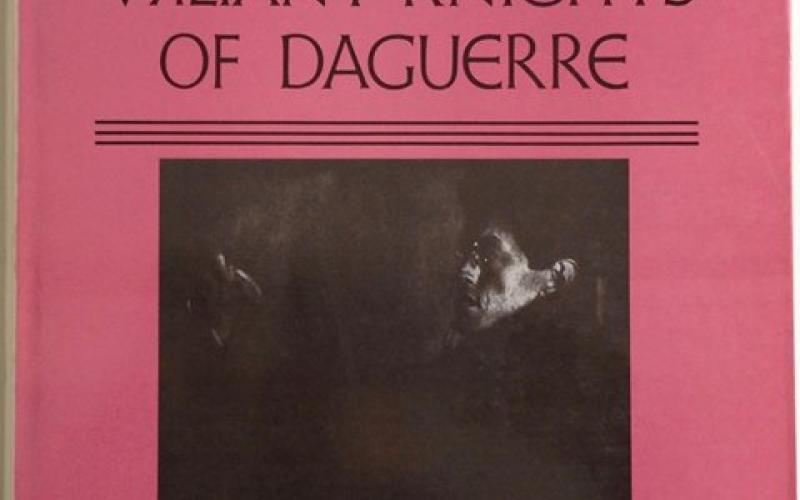 Front Cover of The Valiant Knights of Daguerre by Sadakichi Hartmann