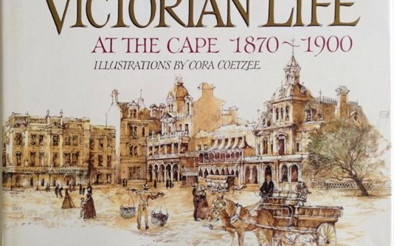 Front Cover of Victorian Life at the Cape 1870-1900 by Catherine Knox