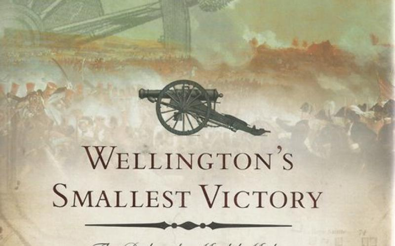 Front Cover of Wellington's Smallest Victory by Peter Hofschroer