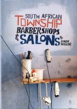 image of South African Township Barbershops & Salons by Weller, Simon