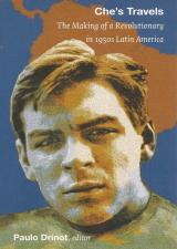 Front cover of Che's Travels edited by Paulo Drinot