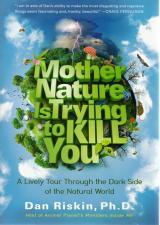 Front cover of Mother Nature is Trying to Kill You by Dan Riskin