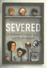 Front cover of Severed by Frances Larson