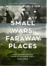 Front cover of Small Wars, Faraway Places by Michael Burleigh
