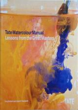 Front cover of Tate Watercolour Manual by Tony Smibert and Joyce H Townsend
