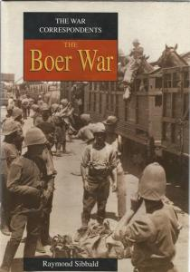 Front cover of The War Correspondents: The Boer War by Raymond Sibbald