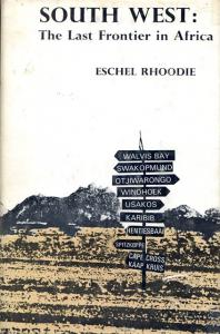 Front cover of South West: The Last Frontier in Africa by Eschel Rhoodie