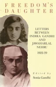 Front Cover of Freedom's Daughter edited by Sonia Gandhi