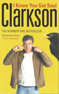 Front cover of I Know You Got Soul by Jeremy Clarkson