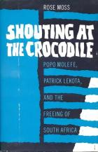 Front cover of Shouting at the Crocodile by Rose Moss