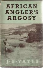 Front Cover of African Angler's Argosy by J H Yates