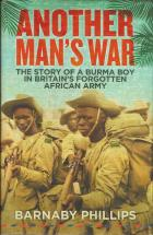 Front cover of Another Man's War by Barnaby Phillips