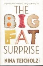 Front cover of The Big Fat Surprise by Nina Teicholz