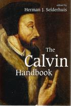 Front cover of The Calvin Handbook edited by Herman J Selderhuis