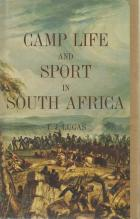 Front cover of Camp Life and Sport in South Africa by T J Lucas