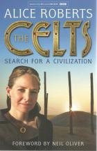 Front cover of The Celts by Alice Roberts