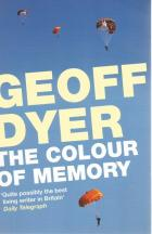 Front cover of The Colour of Memory by Geoff Dyer