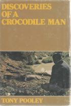 Front Cover of Discoveries of a Crocodile Man by Tony Pooley